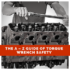 The A – Z Guide Of Torque Wrench Safety.