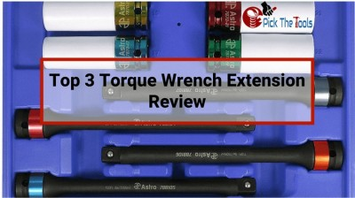 Top-3-Torque-Wrench-Extension-Review