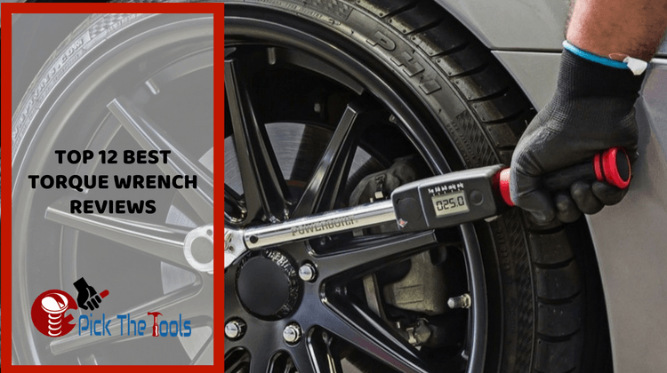 12 Best Torque Wrench Reviews & Buying Guide-2019[Step by Step]